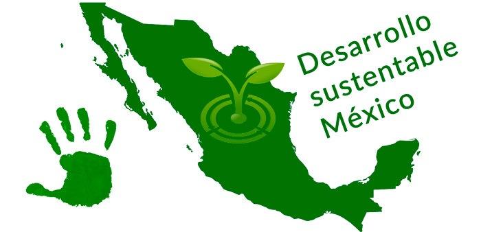 desarrollo sustentable en mexico